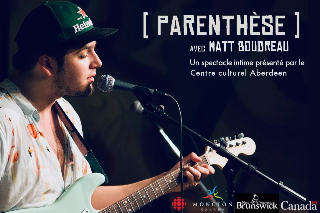 Matt Boudreau sera le 2e invité de la série de spectacles intimes «Parenthèse»