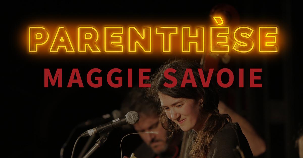 Maggie Savoie ouvrira la série Parenthèse pour la saison 19-20